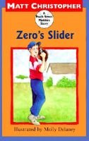 Zero's Slider (Hardcover): Matt Christopher