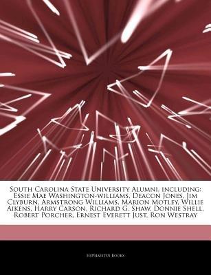 Articles on South Carolina State University Alumni, Including - Essie Mae Washington-Williams, Deacon Jones, Jim Clyburn,...