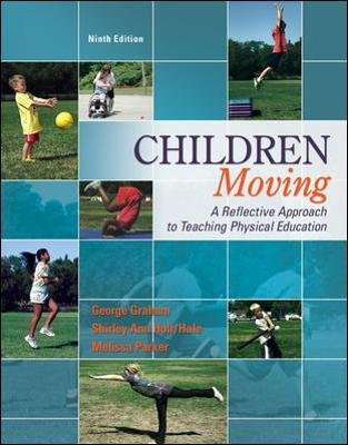 Children Moving:A Reflective Approach to Teaching Physical Education with Movement Analysis Wheel (Hardcover, 9th edition):...