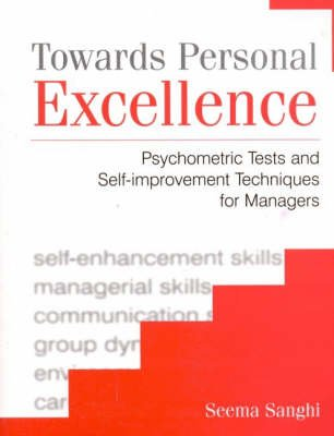 Towards Personal Excellence - Psychometric Tests and Self-Improvement Techniques for Managers (Paperback): Seema Sanghi