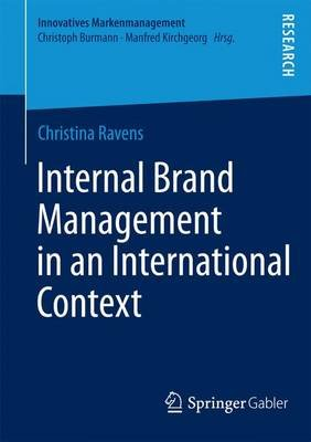 Internal Brand Management in an International Context (Paperback, 2014 ed.): Christina Ravens