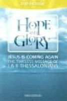 Hope and Glory - Jesus Is Coming Again the Timeless Message of 1 & 2 Thessalonians (Paperback): Sam Gordon