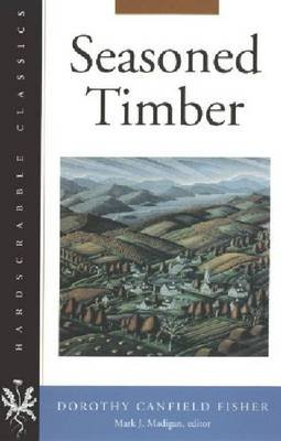 Seasoned Timber (Paperback, New edition): Dorothy Canfield