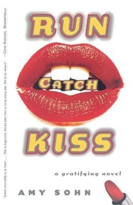 Run Catch Kiss - A Novel (Paperback, 1st Scribner Paperback Fiction Ed): Sohn Amy