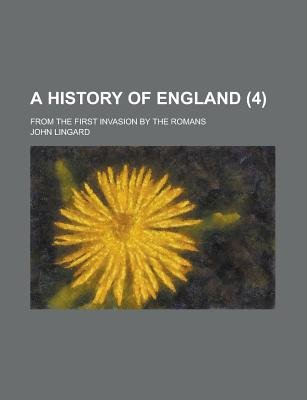 A History of England; From the First Invasion by the Romans (4 ) (English, German, Paperback): John Lingard