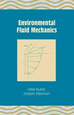 Environmental Fluid Mechanics (Electronic book text): Rubin Hillel