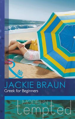 Greek for Beginners (Mills & Boon Modern Tempted) (Paperback): Jackie Braun