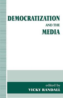 Democratization and the Media (Electronic book text): Vicky Randall