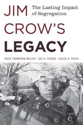 Jim Crow's Legacy - The Lasting Impact of Segregation (Paperback): Ruth Thompson-Miller, Joe R Feagin, Leslie H. Picca