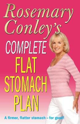 Complete Flat Stomach Plan (Paperback, New Ed): Rosemary Conley
