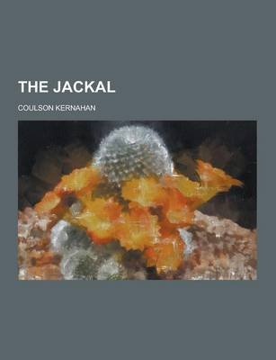 The Jackal (Paperback): Coulson Kernahan
