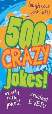 Children's Joke Books - 500 Crazy Jokes (Paperback):