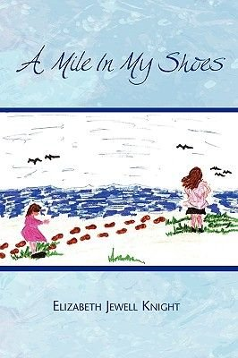 A Mile in My Shoes (Paperback): Elizabeth Jewell Knight