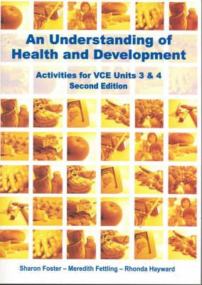 An Understanding of Health and Development VCE Units 3 and 4 (Paperback): Sharon Foster, Meredith Fettling, Rhonda Hayward