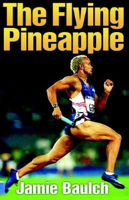 The Flying Pineapple (Electronic book text): Jamie Baulch
