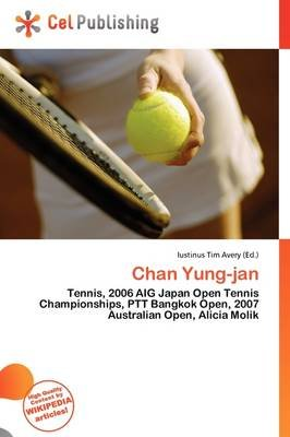 Chan Yung-Jan (Paperback): Iustinus Tim Avery