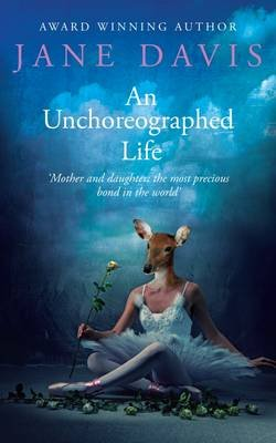 An Unchoreographed Life (Paperback, 2nd Revised edition): Jane Davis