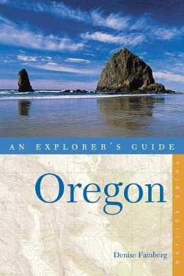 Explorer's Guide Oregon (Paperback, 3rd Revised edition): Denise Fainberg