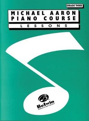 Michael Aaron Piano Course, Grade 3 - Lessons (Paperback): Michael Aaron
