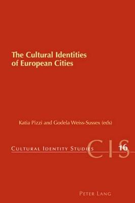 The Cultural Identities of European Cities (Electronic book text): Godela Weiss-Sussex, Katia Pizzi
