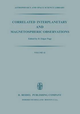 Correlated Interplanetary and Magnetospheric Observations (Paperback): D.E. Page