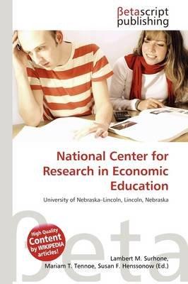 National Center for Research in Economic Education (Paperback): Lambert M. Surhone, Mariam T. Tennoe, Susan F. Henssonow