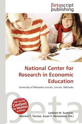 National Center for Research in Economic Education (Paperback): Lambert M. Surhone, Mariam T. Tennoe, Susan F. Henssonow