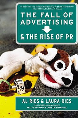 The Fall of Advertising and the Rise of PR (Electronic book text): Al Ries