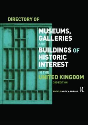 Directory of Museums, Galleries and Buildings of Historic Interest in the UK (Hardcover, 3 Rev Ed): Keith W. Reynard