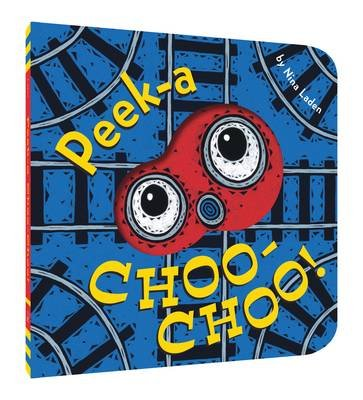 Peek-a Choo-Choo! (Board book): Nina Laden