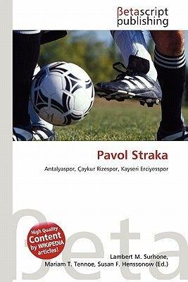 Pavol Straka (Paperback): Lambert M. Surhone, Mariam T. Tennoe, Susan F. Henssonow