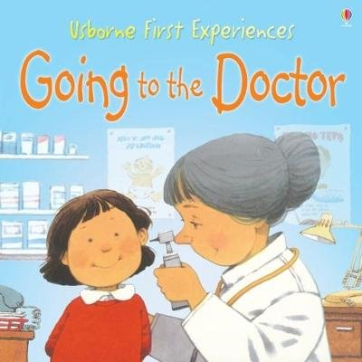 Usborne First Experiences: Going To The Doctor (Staple bound, New Mini Edition): Civardi