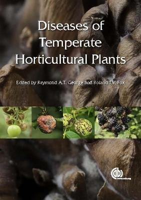 Diseases of Temperate Horticultural Plants (Hardcover, New): Raymond A. T George