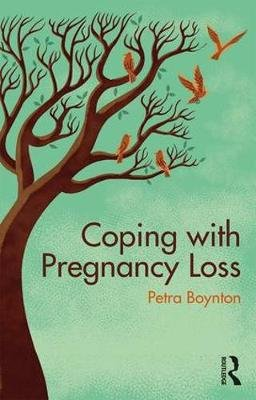 Coping with Pregnancy Loss (Paperback): Petra Boynton
