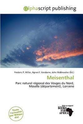 Meisenthal (French, Paperback): Frederic P. Miller, Agnes F. Vandome, John McBrewster