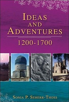 Ideas and Adventures, 1200-1700 (Hardcover): Sonia P Seherr-Thoss