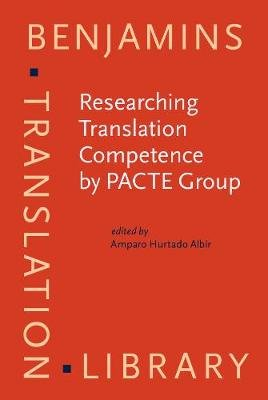 Researching Translation Competence by PACTE Group (Hardcover): Amparo Hurtado Albir