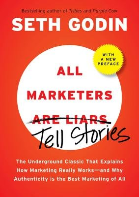 All Marketers Are Liars (with a New Preface) (Electronic book text): Seth Godin