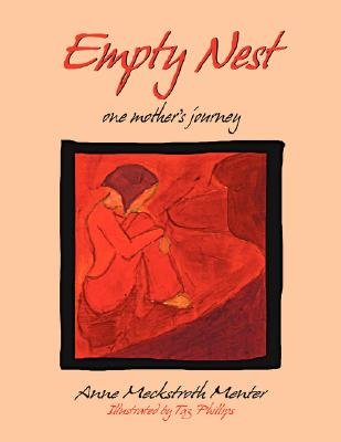 Empty Nest - One Mother's Journey (Paperback): Anne Meckstroth Menter