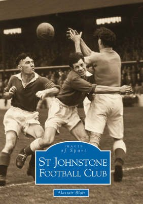 St Johnstone FC (Paperback, illustrated edition): Alistair Blair