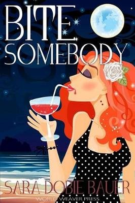 Bite Somebody (Paperback): Sara Dobie Bauer