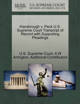 Hansbrough V. Peck U.S. Supreme Court Transcript of Record with Supporting Pleadings (Paperback): A W Arrington, Additional...