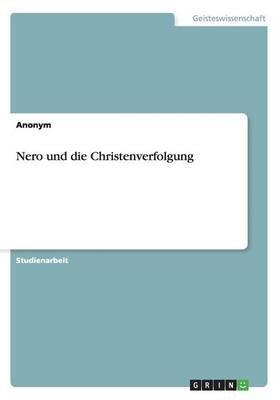 Nero Und Die Christenverfolgung (German, Paperback): Anonym