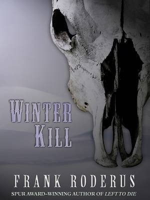 Winter Kill (Large print, Paperback, large type edition): Frank Roderus