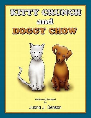 Kitty Crunch and Doggy Chow (Paperback): Jjdenson