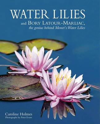 Water Lilies (Hardcover): Caroline Holmes