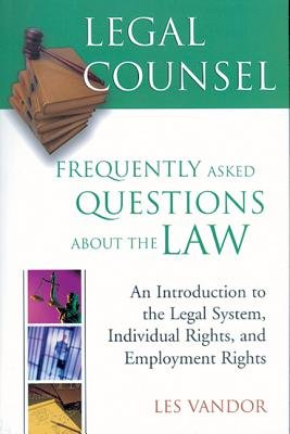 Legal Counsel - Book 1: Frequently Asked Questions about the Law (Paperback): Les Vandor
