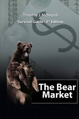 The Bear Market Survival Guide - 3rd Edition (Paperback): Timothy Mcintosh