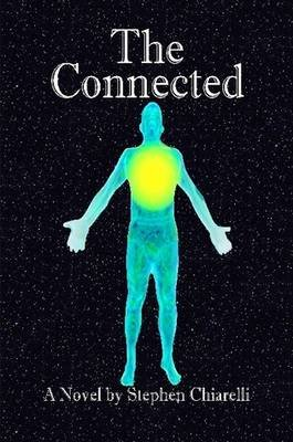 The Connected (Paperback): Stephen Chiarelli