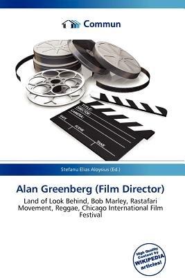 Alan Greenberg (Film Director) (Paperback): Stefanu Elias Aloysius